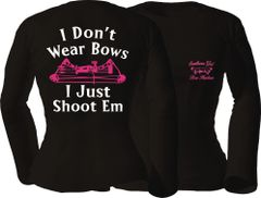 I Dont Wear Bows I Just Shoot Em Long Sleeve T-shirt, Black with Pink and White Print