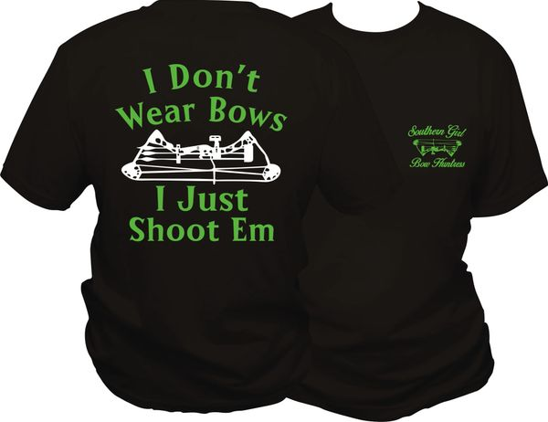 I Dont Wear Bows I Just Shoot Em Short Sleeve T-Shirt, Black with Lime Green and White Print