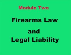 Firearms Law and Legal Liability