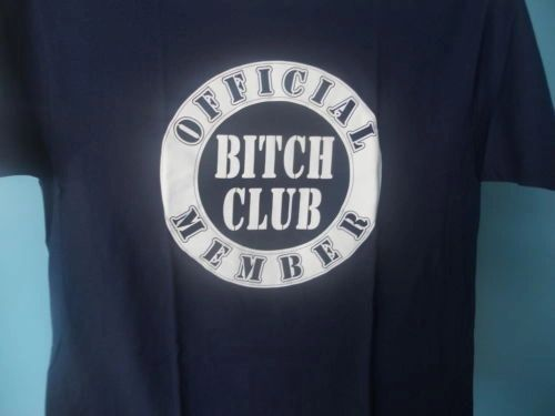 Official Bitch Club Member T-shirt