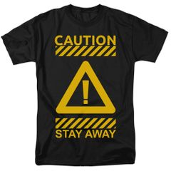Caution Stay Away Black Short Sleeve T-shirts