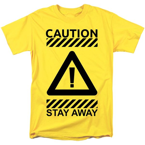 Caution Stay Away Yellow Short Sleeve T-shirts