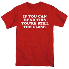 If You Can Read This Youre Still Too Close Red Short Sleeve T-shirts
