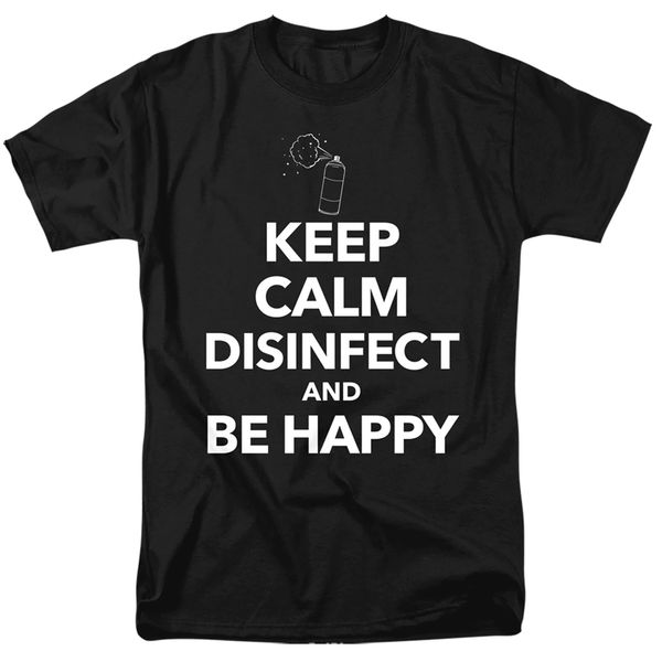 Keep Calm Disinfect And Be Happy Black Short Sleeve T-shirts