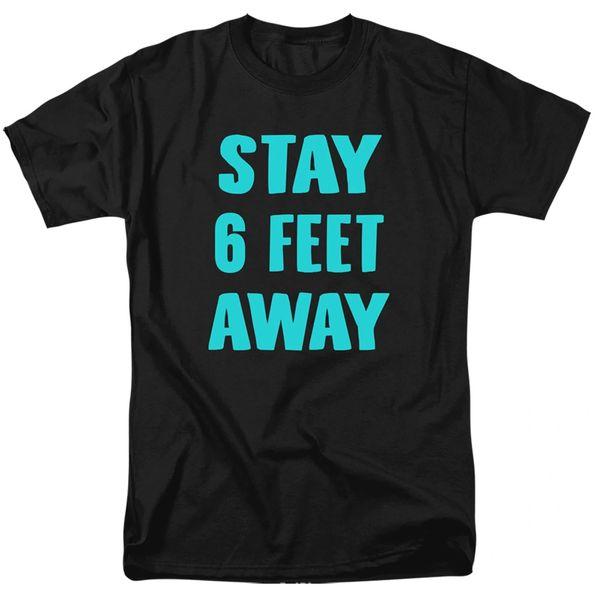 Stay 6 Feet Away Black Short Sleeve T-shirts