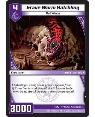 1TVR-17/43 (C) Grave Worm Hatchling