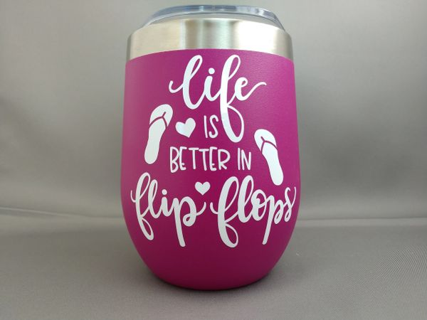 Life is Better in Flip Flops - 12 oz Steel Thermal Cup