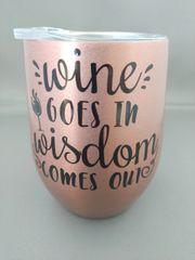 Wine Goes In Wisdom Comes Out - Steel Lined Thermal Cup
