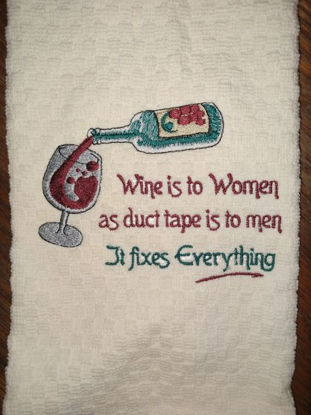 Wine is to Women as Duct Tape is to Men - It Fixes Everything
