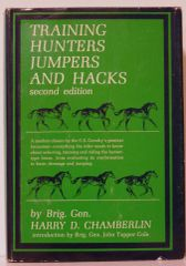 Training Hunters, Jumper and Hacks Second edition by Brig. Gen. Harry D. Chamberlin