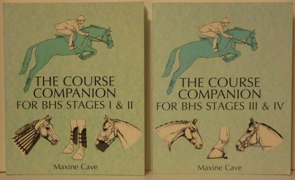 The Course Companion for BHS Stages I & II and III & IV by Maxine Caves 2 books