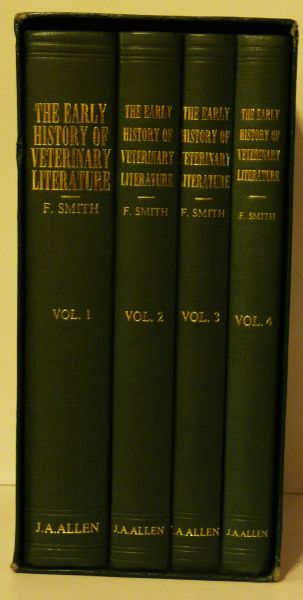 The Early History of Veterinary Literature and its British Development by F. Smith 4 Volume set