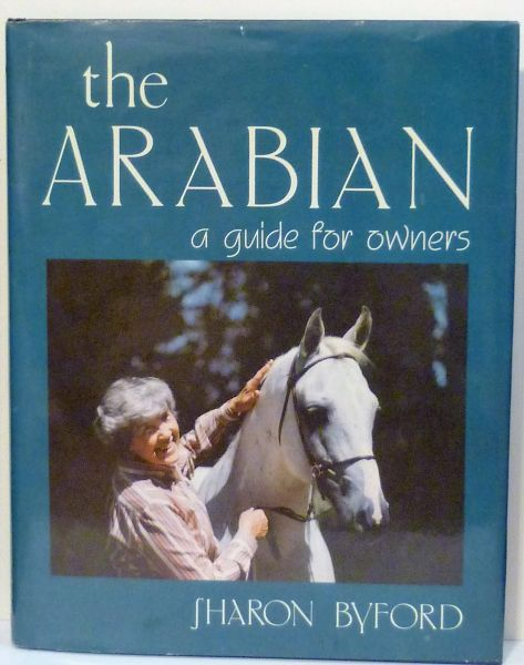 The Arabian A Guide for Owners by Sharon Byford
