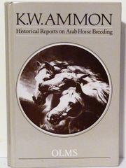 Historical Reports on Arab Horse Breeding by Karl Wilhelm Ammon