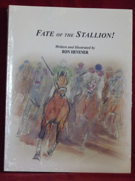 Fate of the Stallion written and Illustrated by Ron Hevener