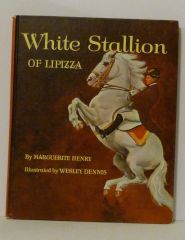White Stallions of Lipizza by Marguerite Henry illustrated by Wesley Dennis