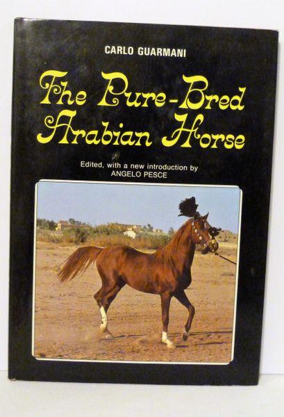 The Pure-Bred Arabian Horse by Carlo Guarmani