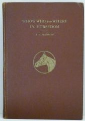 Who's Who and Where in Horsedom by J.H. Ransom 1951 Thoroughbred, Saddlebred, Standardbred