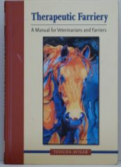 Therapeutic Farriery A Manual for Veterinarians and Farriers by Yehuda Avisar