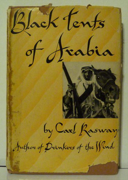 The Black Tents of Arabia by Carl Raswan