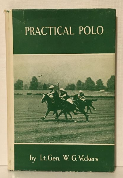 Practical Polo by Lt. Gen. W.G. Vickers