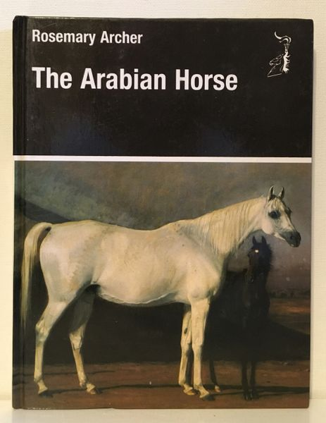 The Arabian Horse by Rosemary Archer