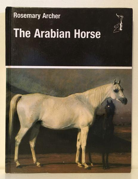 The Arabian Horse by Rosemary Archer