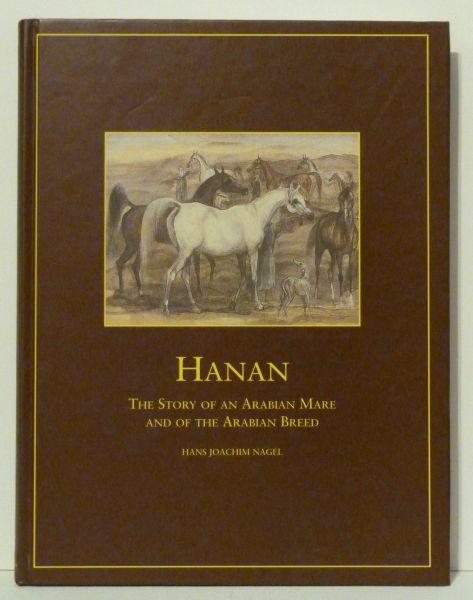 HANAN The Story of an Arabian Mare and the Arabian Breed by Hans Joachim Nagel