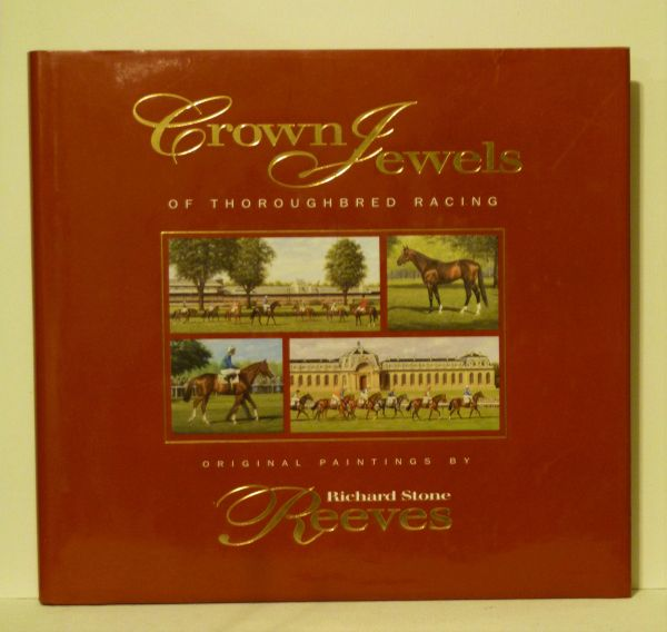 Crown Jewels of Thoroughbred Racing original paintings by Richard Stone Reeves