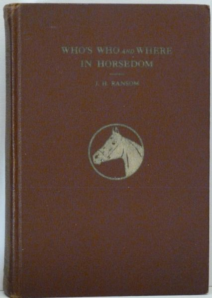 Who's Who and Where in Horsedom 1952 Vol. V by J.H. Ransom, Thoroughbred, Standardbred, Walking Horse, Saddlebred champions