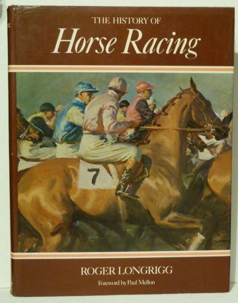 The HISTORY of HORSE RACING by Roger Longrigg