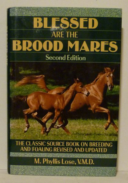 Blessed are the Broodmares by M. Phyllis Lose, V.M.D. Second Edition