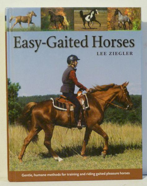 EAST GAITED HORSES by Lee Ziegler Humane Training Methods Hard cover