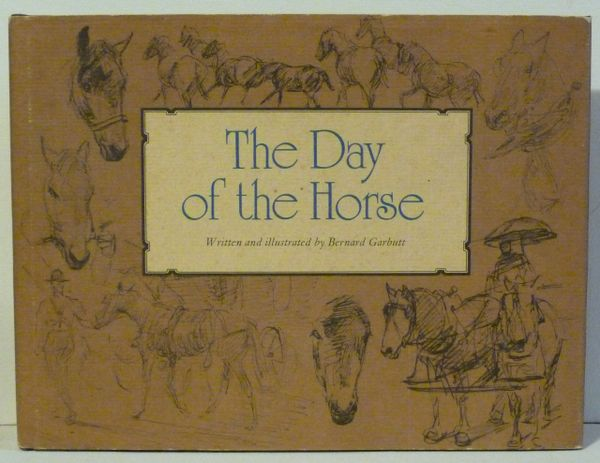 THE DAY OF THE HORSE written and illustrated by Bernard Garbutt