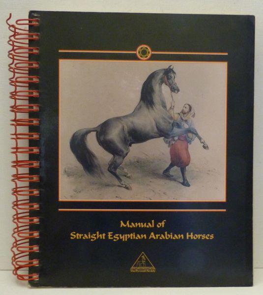 Manual of Straight Egyptian Arabian Horses 1997 Pyramid Society