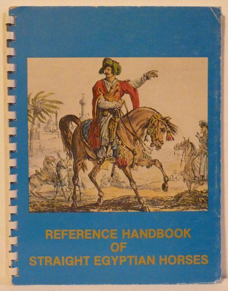 Reference Handbook of Straight Egyptian Horses Vol 1