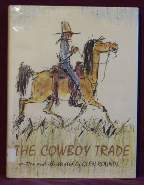 The COWBOY TRADE written and illustrated by GLEN ROUNDS