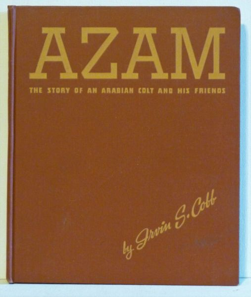 AZAM The Story of an Arabian Colt and his Friends by Irvin S. Cobb