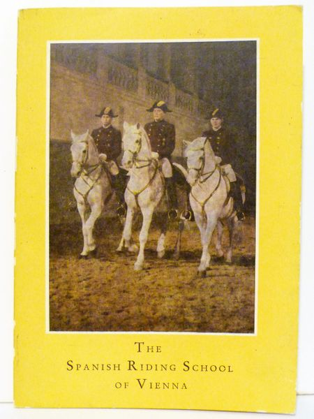 The SPANISH RIDING SCHOOL of VIENNA by Colonel A. PODHAJSKY