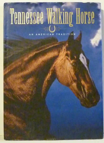 TENNESSEE WALKING HORSE An American Tradition
