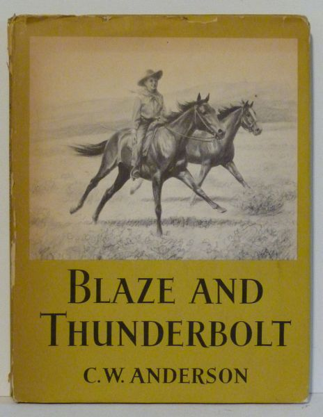 BLAZE and THUNDERBOLT written and illustrated by C.W. ANDERSON 1955 first printing