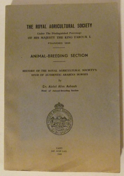 History of the Royal Agricultural Society's Stud of Authentic Arabian Horses by Dr. Abdel Alim Ashoub