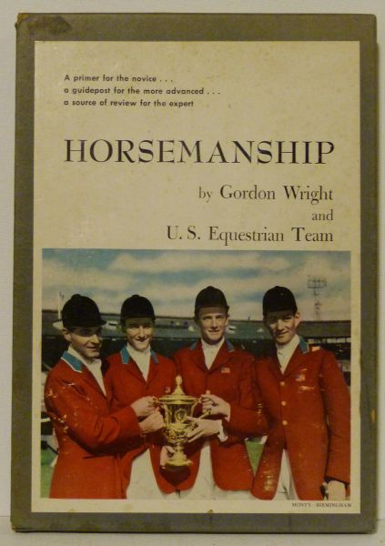 HORSEMANSHIP by GORDON WRIGHT and the US EQUESTRIAN TEAM **signed**illustrated by Sam Savitt