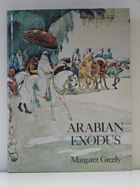 Arabian Exodus by Margaret Greeley