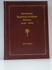 Heirloom Egyptian Arabian Horses by John Fippen