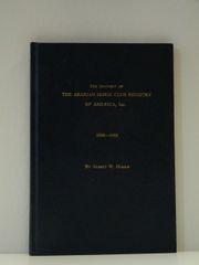 History of the Arabian Horse Registry by Albert Harris