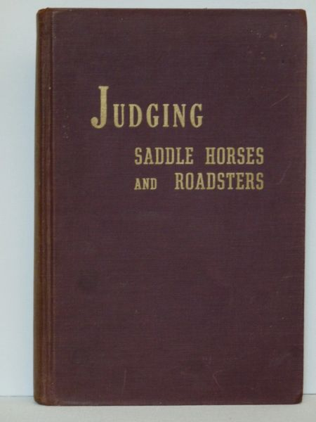 JUDGING SADDLE HORSES AND ROADSTERS by Joseph A. Barley