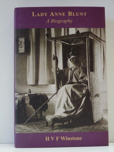 Lady Anne Blunt Biography by HVF Winstone