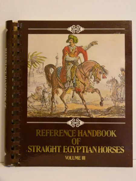 Reference Handbook of Straight Egyptian Horses Vol. III