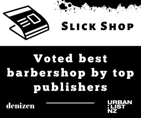 Slick Shop was voted top #10 barbers in Auckland by Denizen & Urban List:NZ